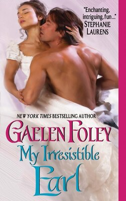 Book My Irresistible Earl by Gaelen Foley