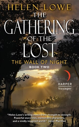 The Gathering Of The Lost: The Wall of Night Book Two by Helen Lowe
