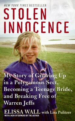Book Stolen Innocence: My Story of Growing Up in a Polygamous Sect, Becoming a Teenage Bride, and… by Elissa Wall