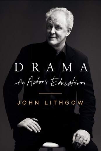 Drama: An Actor's Education by John Lithgow