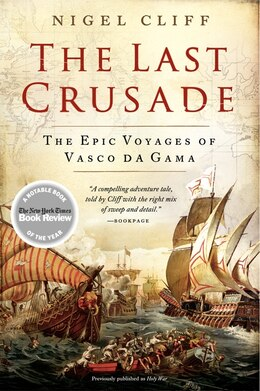 Book The Last Crusade: The Epic Voyages Of Vasco Da Gama by Nigel Cliff