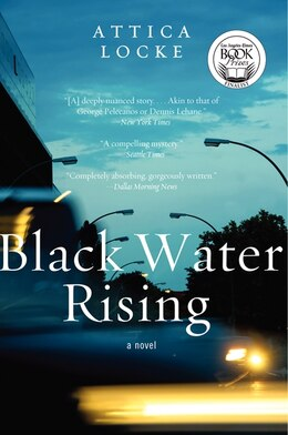 Book Black Water Rising: A Novel by Attica Locke