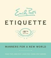 Emily Post's Etiquette, 18th Edition