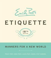 Emily Post's Etiquette, 18th Edition