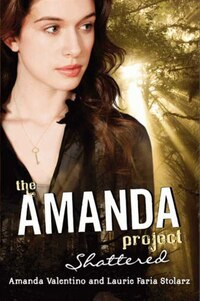 The Amanda Project: Book 3: Shattered: Book 3: Shattered