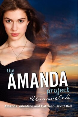 Book The Amanda Project: Book 4: Unraveled: Book 4: Unraveled by Amanda Valentino