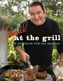 Book Emeril At The Grill: A Cookbook for All Seasons by Emeril Lagasse