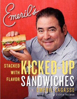 Book Emeril's Kicked-Up Sandwich: Stacked With Flavor by Emeril Lagasse