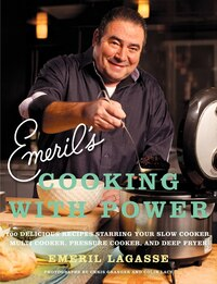 Emeril's Cooking With Power: 100 Delicious Recipes Starring Your Slow Cooker, Multi Cooker…