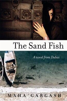 Book The Sand Fish: A Novel from Dubai by Maha Gargash