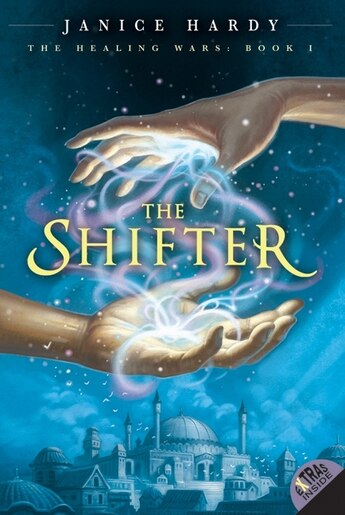 The Healing Wars: Book I: The Shifter: Book I: The Shifter de Janice Hardy