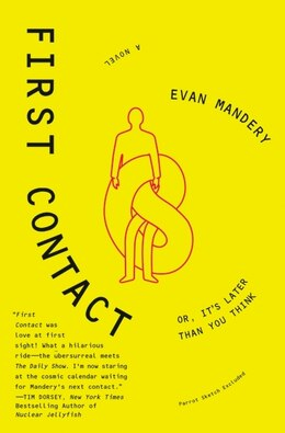 Book First Contact: Or, It's Later Than You Think by Evan Mandery