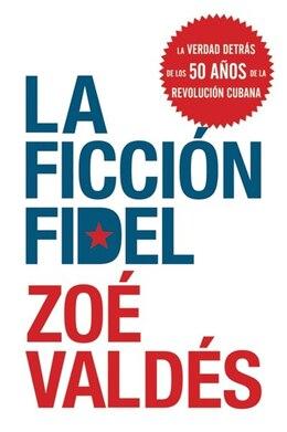 Book La ficcion Fidel by Zoe Valdes