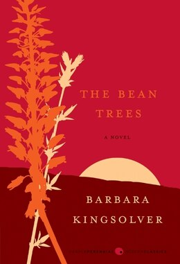 Book The Bean Trees: A Novel by Barbara Kingsolver
