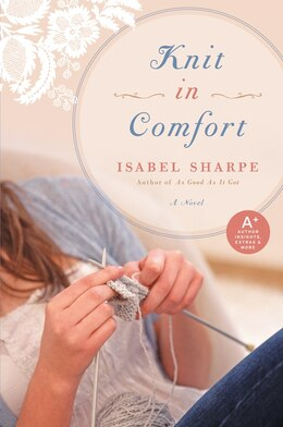 Book Knit In Comfort: A Novel by Isabel Sharpe