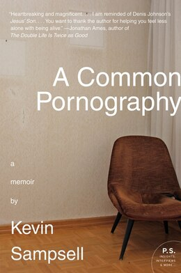 Book A Common Pornography: A Memoir by Kevin Sampsell