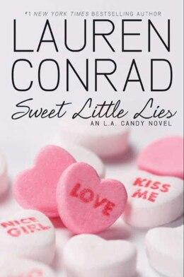 Book Sweet Little Lies: An L.a. Candy Novel by Lauren Conrad