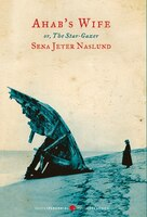 Ahab's Wife: Or, The Star-gazer: A Novel