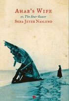 Ahab's Wife: Or, The Star-gazer: A Novel