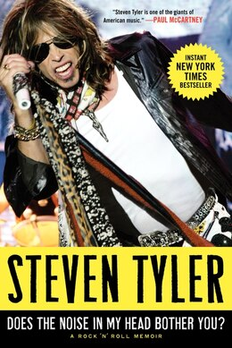 Book Does The Noise In My Head Bother You?: A Rock 'n' Roll Memoir by Steven Tyler