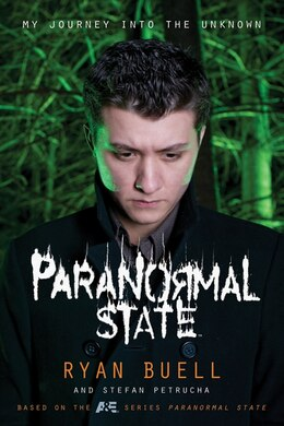 Book Paranormal State: My Journey into the Unknown by Ryan Buell