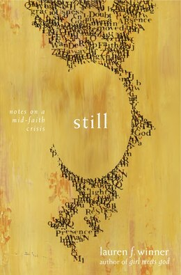 Book Still: Notes On A Mid-Faith Crisis by Lauren F. Winner