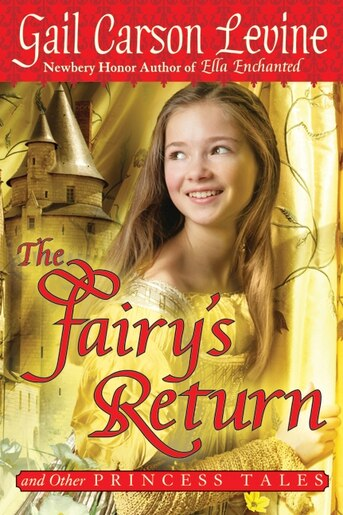 The Fairy's Return And Other Princess Tales by Gail Carson Levine