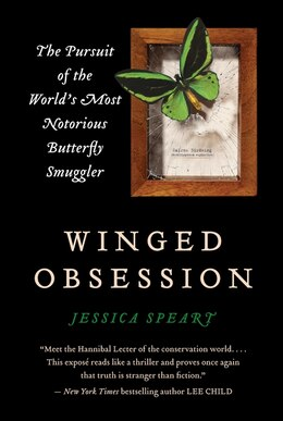 Book Winged Obsession: The Pursuit of the World's Most Notorious Butterfly Smuggler by Jessica Speart