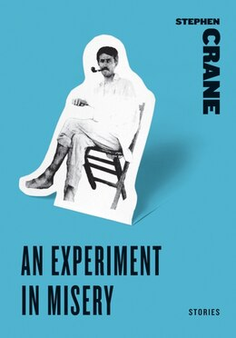 Book An Experiment In Misery: Stories by Stephen Crane