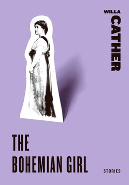 Book The Bohemian Girl: Stories by Willa Cather