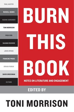 Book Burn This Book: Notes On Literature And Engagement by Toni Morrison