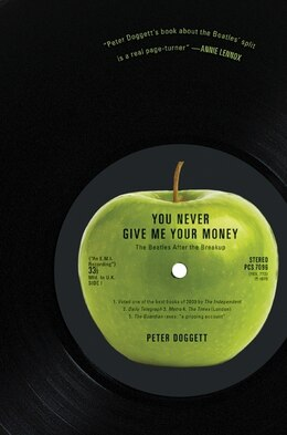 Book You Never Give Me Your Money: The Beatles After the Breakup by Peter Doggett