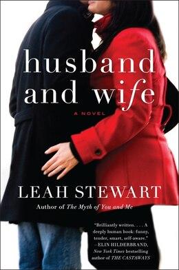 Book Husband And Wife: A Novel by Leah Stewart