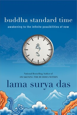 Book Buddha Standard Time: Awakening To The Infinite Possibilities Of Now by Surya Das
