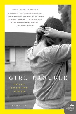 Book Girl Trouble: Stories by Holly Goddard Jones