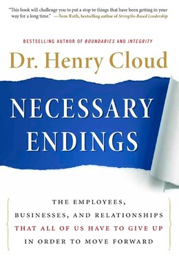 Book Necessary Endings: The Employees, Businesses, and Relationships That All of Us Have to Give Up in… by Henry Cloud
