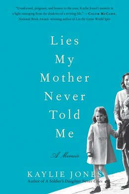 Book Lies My Mother Never Told Me: A Memoir by Kaylie Jones
