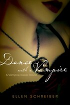 Vampire Kisses 4: Dance With A Vampire: Dance With A Vampire