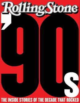 Book The 90s: The Inside Stories from the Decade That Rocked by Of Rolling S Editors