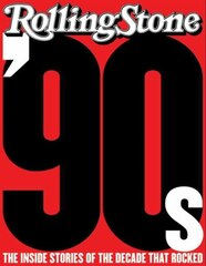 The 90s: The Inside Stories from the Decade That Rocked