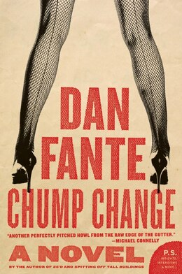 Book Chump Change: A Novel by Dan Fante