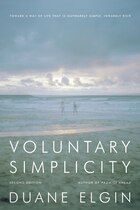 Voluntary Simplicity Second Revised Edition: Toward a Way of Life That Is Outwardly Simple…