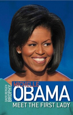 Book Michelle Obama: Meet The First Lady by David Bergen Brophy