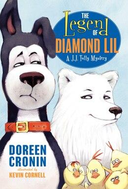 Book The Legend Of Diamond Lil: A J.J. Tully Mystery by Doreen Cronin