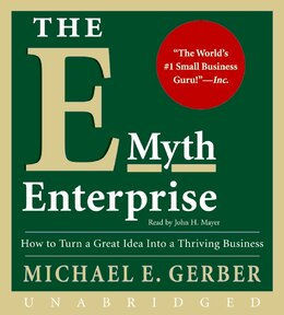 Book The E-myth Enterprise Cd: How to Turn A Great Idea Into a Thriving Business by Michael E. Gerber