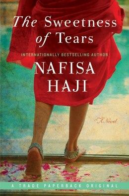 Book The Sweetness Of Tears: A Novel by Nafisa Haji