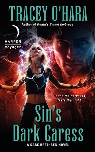 Sin's Dark Caress: A Dark Brethren Novel by Tracey O'hara