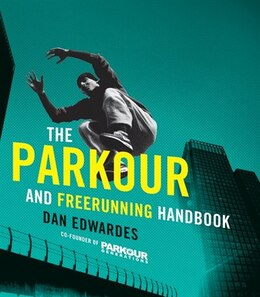 Book The Parkour and Freerunning Handbook by Dan Edwardes