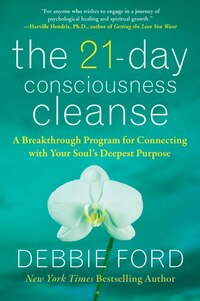 The 21-Day Consciousness Cleanse: A Breakthrough Program for Connecting with Your Soul's Deepest…