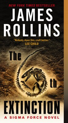 Book The 6th Extinction: A Sigma Force Novel by James Rollins